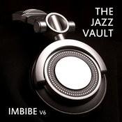 The Jazz Vault: Imbibe, Vol. 6 Songs
