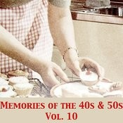 Memories Of The 40s & 50s, Vol. 10 Songs