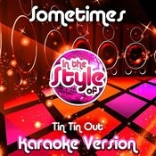Sometimes (In The Style Of Tin Tin Out) [Karaoke Version] Song