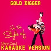 Gold Digger (In The Style Of Glee Cast) [Karaoke Version] Song