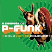 Six Degrees Of P-Funk: The Best Of George Clinton & His Funk Family Songs