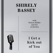 Shirley Bassey With Nelson Riddle And His Orchestra - I Get A Kick Out Of You Songs