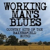 Working Man's Blues: Bakersfield Sound Country Hits Songs