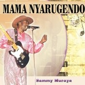 Mama Nyarugendo Songs