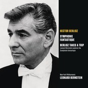 Berlioz: Symphonie Fantastique, Op. 14; Berlioz Takes A Trip (Bernstein Explores The Symphonie Fantastique) Songs