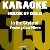 House Of Gold (In The Style Of Twenty One Pilots) [Karaoke Version] - Single Songs