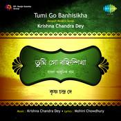 Tumi Go Banhisikha - K C Dey Songs