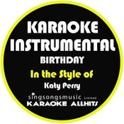 Birthday (In The Style Of Katy Perry) [Karaoke Instrumental Version] - Single Songs