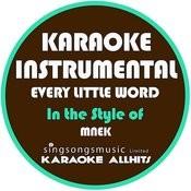 Every Little Word (In The Style Of Mnek) [Karaoke Instrumental Version] - Single Songs