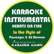 Hearts On Fire (In The Style Of Passenger & Ed Sheeran) [Karaoke Instrumental Version] - Single Songs