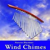 Natures Rhythms: Wind Chimes Songs