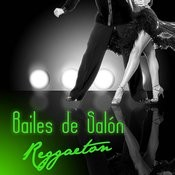 Bailes De Salon, Reggaeton Songs