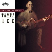 Tampa Red The Guitar Wizard Songs
