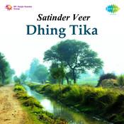 Satinder Veer Dhing Tika Songs