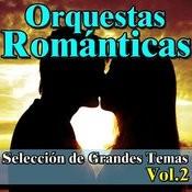 Orquestas Románticas, Selección De Grandes Temas Vol.2 Songs