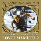 Štorch: Lovci Mamutů Kopčem V Nebezpečí Songs
