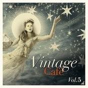 Vintage Café, Vol. 5 Songs