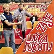 Ivan Mládek Zase Uvádí Luďka Sobotu Songs