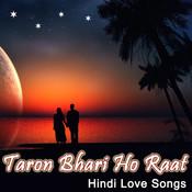 Taron Bhari Ho Raat - Hindi Love Songs Songs