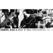 Country, Blues & Rock 'n' Roll From Memphis, Vol. 4 Songs