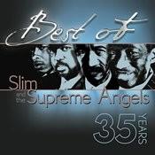 Best Of Slim & The Supreme Angels Songs