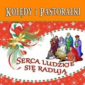 Koledy I Pastoralki Serca Ludzkie Sie Raduja Songs