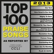 Top 100 Praise Songs (2013 Edition) Songs