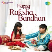 Happy Raksha Bandhan Songs