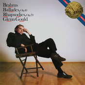 Brahms: Ballades, Op. 10 & Rhapsodies, Op. 79 - Gould Remastered Songs