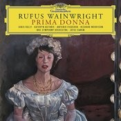 Rufus Wainwright: Prima Donna Songs