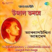 Abbasuddin Ahmed O Ajal Bhramarare Songs