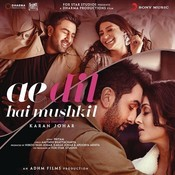 Ae Dil Hai Mushkil (Original Motion Picture Soundtrack) Songs