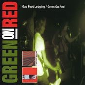 Gas Food Lodging / Green On Red Songs