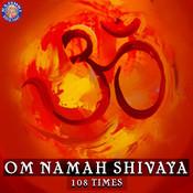 Om Namah Shivaya 108 Times MP3 Song Download- Om Namah