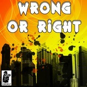 Wrong Or Right Songs