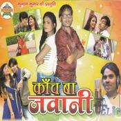 Kanch Wa Jawani Songs