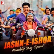 Jashn-e-Ishqa : Friendship Day Special Songs