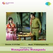 Masagaallaku Mosagaadu Songs