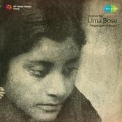 Immortal Uma Bose - Nightingle Of Bengal Songs