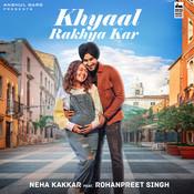 Khyaal Rakhya Kar Song