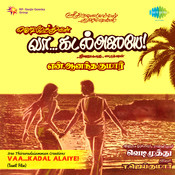 Vaa Kadal Alaiye Songs