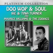 Doo Wop & Soul: Ike & Tina Turner And Maurice Williams And The Zodiacs Songs