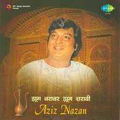 Jhoom Barabar Jhoom Sharabi - Aziz Nazan Songs