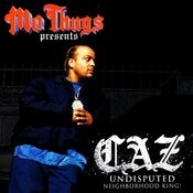 Mo Thugs Presents: Caz - Undisputed Neighborhood King Songs