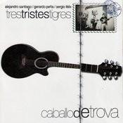 Caballo De Trova Songs