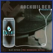 Rockwilder Presents: Blue Octane-Pro Wakeboard Edition Songs