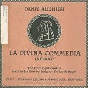 La Divina Commedia (The Inferno) - Dante Alighieri: The First Eight Cantos Read In The Original Italian By Professor Enrico De Negri Songs