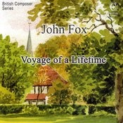 Voyage Of A Lifetime: The Music of John Fox Songs