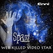 Spazi - Web Killed Video Star Songs