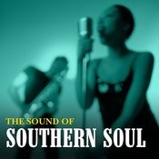 The Sound Of Southern Soul Songs